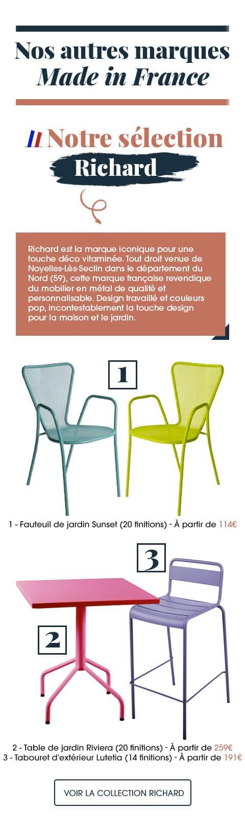 Découvrez aussi d'autres marques 100% made in France avec le fabricant de mobilier Richard, la marque iconique pour une touche déco vitaminée.