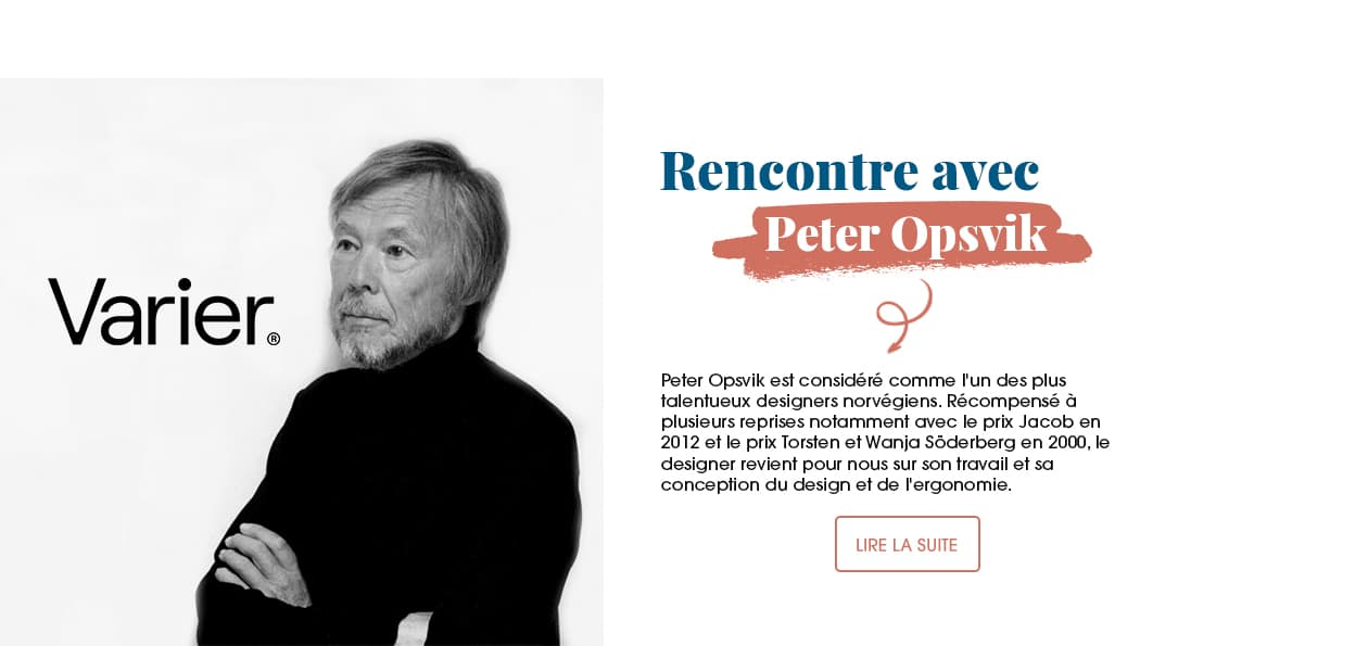 Rencontre et interview avec Peter Opsvik, talentueux designer norvégien, récompensé à plusieurs reprises.